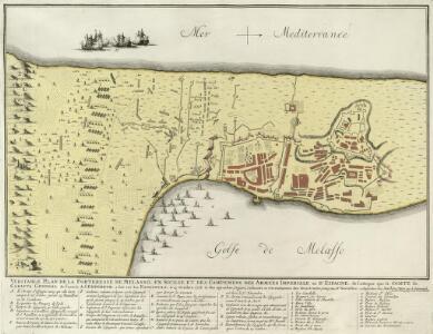 Veritable Plan de la Forteresse de Melasso, en Sicilie et des Campemens des Armées Imperiale et d'Espagne