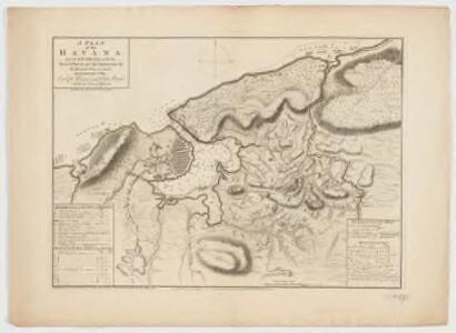A plan of the Havana and its environs : with several posts and attacks made by the British forces under the command of the Earl of Albemarle and Sr. Geo. Pocock which was taken 13 Aug. 1762
