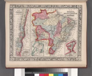 Map of Brazil, Bolivia, Paraguay, and Uruguay ; Harbor of Rio Janeiro [inset]; Harbor of Bahia [inset]; Map of Chili ; Island of Juan Fernandez [inset].