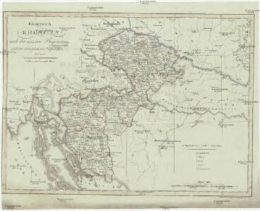 Königreich Kroatien nach der neuesten Begrenzung, und den vorzüglisten Hülfsmitteln bearbeitet