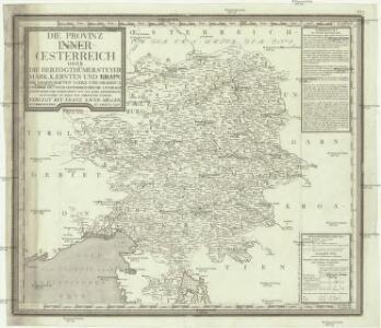 Die Provinz Inneroesterreich oder die Herzogthümer Steyermark, Kaernten und Krain, die Grafschaften Goerz und Gradisca und das deutsch-oesterreichische Litorale