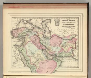Persia, Arabia, Turkey, Afghanistan, Beloochistan.
