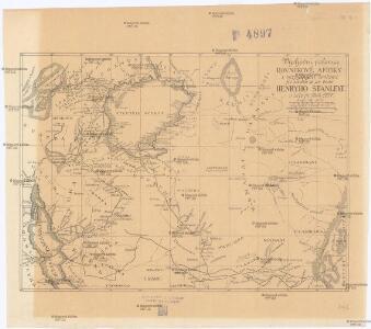 Východní polovice rovníkové Afriky s výzpytnými cestami po suchu a po vodě Henryho Stanleye v letech 1874-1877