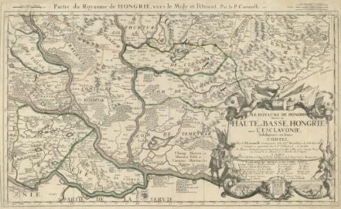 Le Royaume de Hongrie Diuise'en Haute, et Basse, Hongrie auec l'Esclavonie, Subdiuisees en leurs Comtez