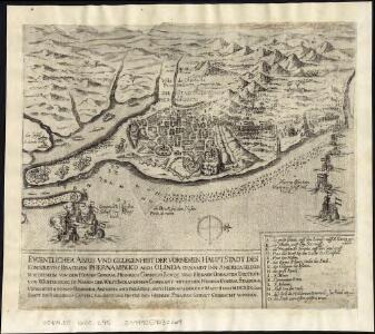 Eygentlicher abris und gelegenheit der vornemen hauptstadt des Königreichs Brasilien Phernambuco auch Olinda genandt inn America gelegen ...