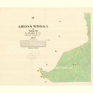 Gross Wrbka - m0912-1-005 - Kaiserpflichtexemplar der Landkarten des stabilen Katasters