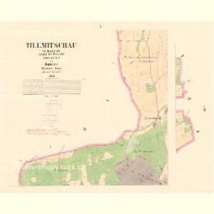 Tillmitschau (Tumaczow) - c7927-1-004 - Kaiserpflichtexemplar der Landkarten des stabilen Katasters