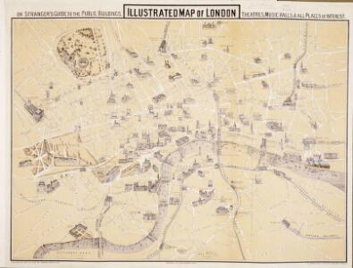 Illustrated Map of London or Strangers' Guide to the Public Buildings, Theatres, Music Halls and all Places of Interest.