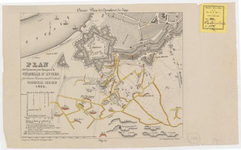 Plan des opérations pour l'attaque de la Citadelle d'Anvers par l'armée Française sous les ordres du Maréchal Gérard, 1832