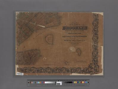 Map of the City of Brooklyn as consolidated by an act of the Legislature of the Ste of New York . . . Constructed from the official maps of the Commissioners . . .  Exhibiting the farm lines  names of the original owners.