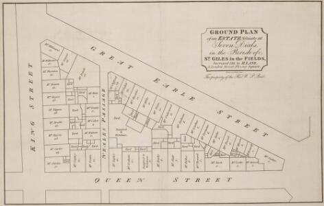 GROUND PLAN of an ESTATE Situate at Seven Dials in the Parish of ST.GILES in the FIELDS, Surveyed 1811 by H. LANE, 1 London Street, Fitzroy Square